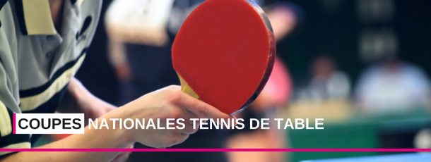 Coupes Nationales Tennis de Table