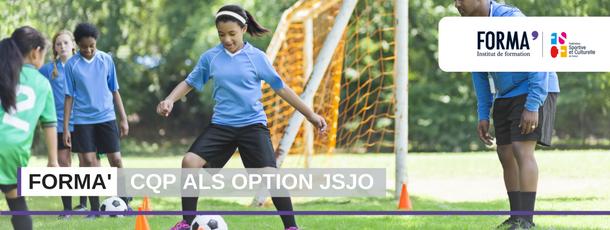 Le CQP ALS option jeux sportifs et jeux d'opposition (JSJO)