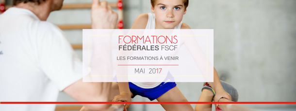 Les formations fédérales à venir : Mai 2017