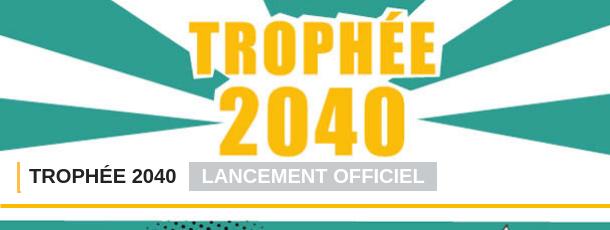 Trophée génération 2040