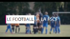 Nouvelle vidéo : Le Foot à la FSCF !
